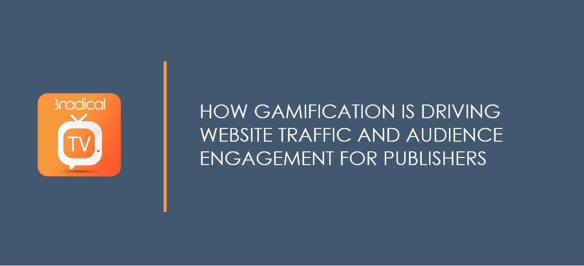 How Gamification is Driving Website Traffic and Audience Engagement for Publishers